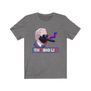 """THE BIG LIE"" – Unisex T-shirt"