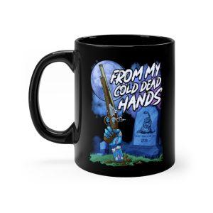 """""""From My Cold Dead Hands"""" Mug 11oz"""