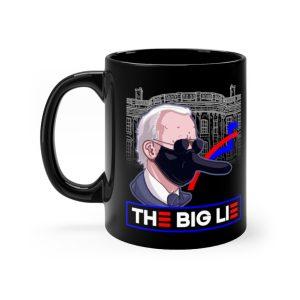 """""""The Big Lie"""" Mug"""
