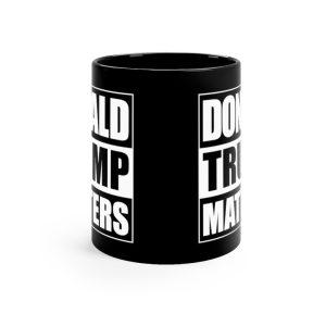 """Donald Trump Matters"" Mug 11oz"