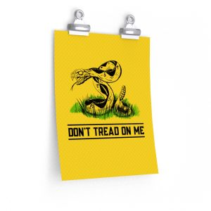 """""""Don't Tread On Me"""" Poster"""
