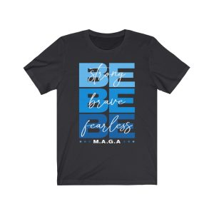 """""""Strong Brave Fearless – Blue"""" Unisex T-shirt"""