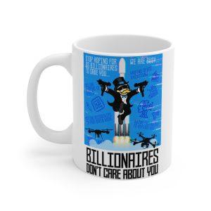 """Billionaires Don't Care About You"" Mug 11oz"