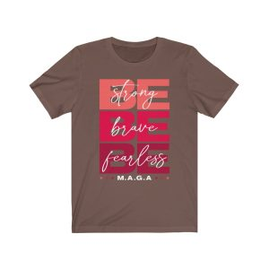 """Strong Brave Fearless – Pinkâ€� Unisex T-shirt"