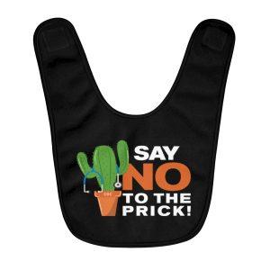 """Say No To The Prick – Cactus"" Fleece Baby Bib"