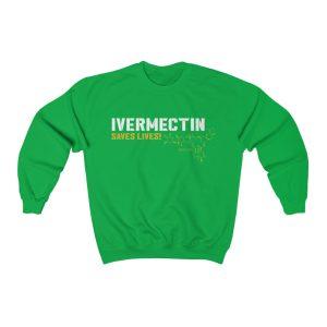 Ivermectin Saves Lives Sweatshirt