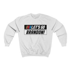 Let's Go Brandon NASCAR Sweatshirt