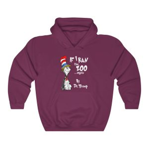 If I Ran The Zoo Again By Dr. Trump Hoodie
