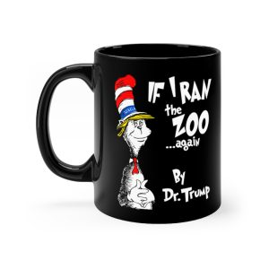 If I Ran The Zoo Again By Dr. Trump Mug