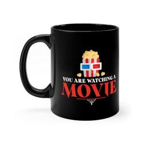 You Are Watching A Movie Mug