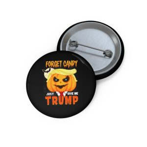 Forget Candy – Just Give Me Trump Buttons